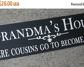 ON SALE TODAY Grandma Gift Grandma's House Where Cousins Go To Become Friends Wooden Sign