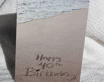 Happy 40th Birthday Beach Writing, Sand Writing, Card, Ocean, Beach, Photo Card,