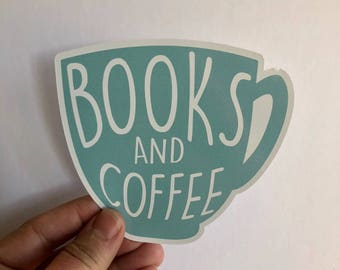 books and coffee reading sticker | bumper sticker, laptop decal, water bottle sticker | any smooth surface