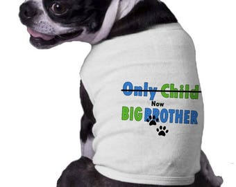 FLASH SALE Big Brother Dog Shirt - Only Child dog NOW Big Brother Shirt  Announcement Ribbed Dog Shirt  Family Doggy t-shirt dog paw