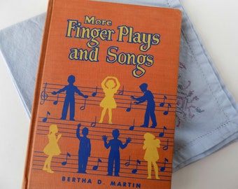 1953 More Finger Plays and Songs. Bertha D. Martin and T.K. Martin. The Southern Publishing Association. Early Learning. Preschool Child.