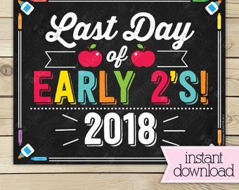 Last Day of Early 2s - Last Day of School Printable - Early 2s Graduation Sign - Photo Props - Last Day Chalkboard Sign Instant Download