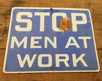 "Vintage ""Men At Work"" Sign  - Railroad Sign"
