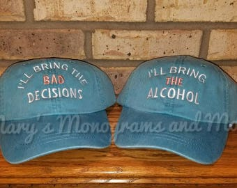 Free Shipping, Set of 2, I'll bring the alcohol, I'll bring the bad decisions baseball hat set, bff, birthday, drinking, custom, party hat