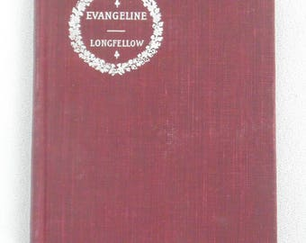 Evangeline A Tale Of Acadie By Henry Wadsworth Longfellow Hard Back Undated IN NICE CONDITION