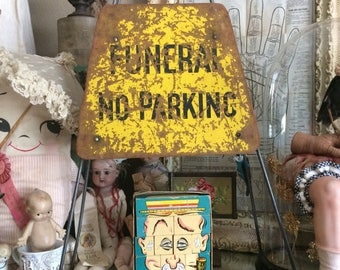 Be Aware Somebody Died Vintage Worn Funeral No Parking Double Sign