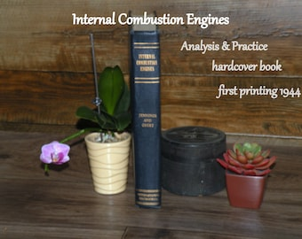 Internal Combustion Engines-Analysis and Practice-1944-Engine Testing-Internal Combustion Charts-Engine Cycles-Action of Piston