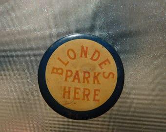 "Vintage Large Comical Risque Pin Pinback Button Reads ""Blondes Park Here""   dr10"