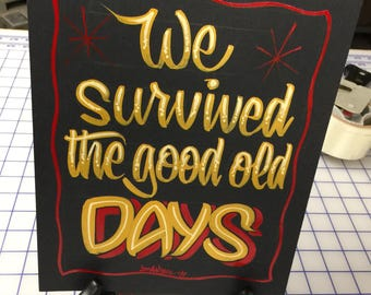 "Hand painted Garage art ""the good old days"" posterboard sign, frameable"
