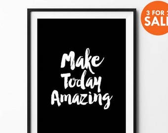 Today Wall Art print, poster, typography quote, wall decor, home decor, black and white, minimalist art, Make Today Amazing
