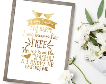 His Eye Is On The Sparrow - Gold Foil Prints - I Sing Because I'm Happy - Hymn Lyrics - Real Gold Foil - Rose Gold Foil - Gold Bird Print