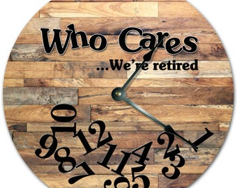 """10.5"""" WHO CARES We're RETIRED Wood Bricks Clock - Words Clock - Living Room Clock - Large 10.5"""" Wall Clock - Home Décor Clock - 4736"""