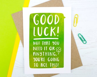Good Luck - Exams - New Job - Driving Test - You can do this - Graduation - You're great - Adventure