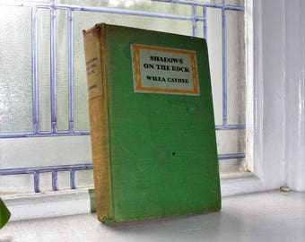 Vintage 1931 Book Shadows On The Rock by Willa Cather