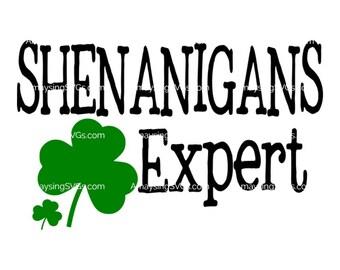 SVG - Shenanigans Expert svg - St Patricks Day svg - St Patricks Day Tshirt svg - Shamrock svg - Clover svg - Pub Crawl tshirt svg