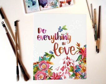 Do Everything In Love Watercolor Inspirational Quote Print