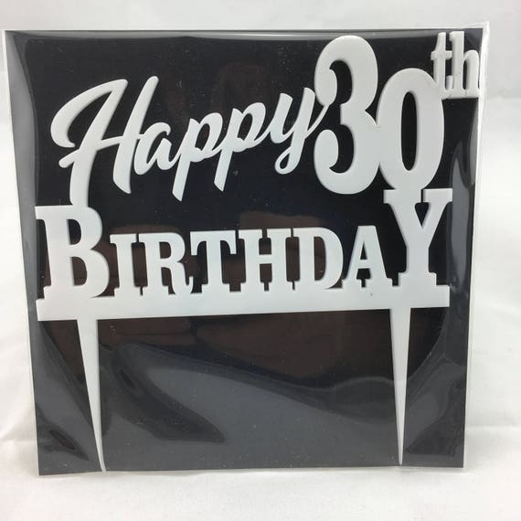Happy 30th Birthday, black acrylic, white acrylic, Plywoos,Birthday Cake Topper, Happy Birthday, Laser Cut, FREE shipping Australia wide.