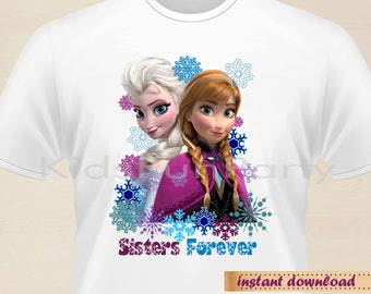 Frozen T-Shirt Transfer - INSTANT DOWNLOAD -  Elsa, Anna - Sisters Forever T-Shirt