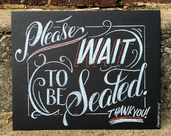 """Please Wait To Be Seated - 8""""x10"""" hand lettered restaurant sign - smudge resistant medium on heavy illustration board - custom options"""