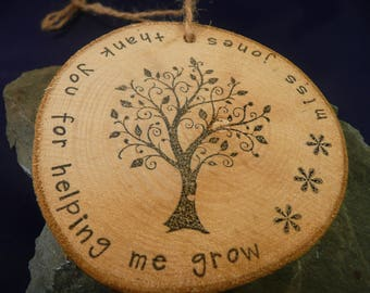 Personalised log slice ornament, teacher thank you gift, thank you for helping me grow