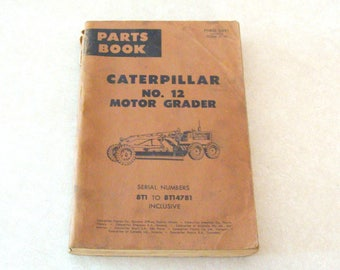 Caterpillar No. 12 Motor Grader Factory Parts Book, 8T1 to 8T14781 Inclusive, Excellent Shape