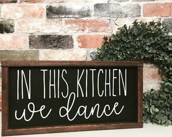 In this kitchen we dance painted solid wood sign