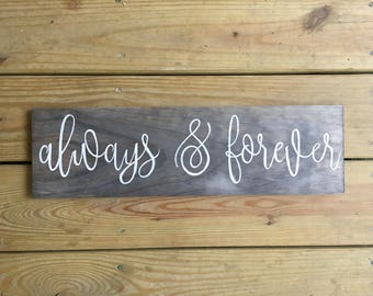 Always & forever Hand-painted Weathered Wood Sign