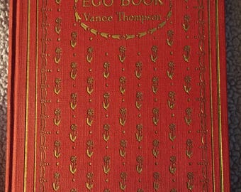 Authentic 1914 First Edition The Ego Book: A Book of Selfish Ideals by Vance Thompson Edwardian Era Hardback Book