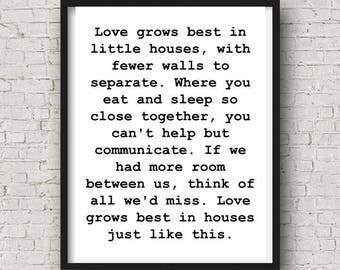 "INSTANT DOWNLOAD ""Love grows best in little houses"" digital print housewarming gift"