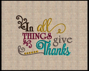 In all things give thanks machine embroidery design Scripture Embroidery Design 5 sizes 4x6 up to 8x10