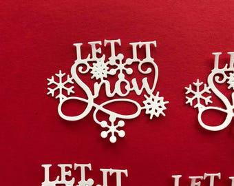 LET IT SNOW Sentiment Embellishments Set of 10  Choose your colors