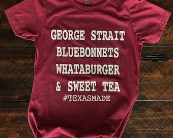 Women's Texas shirt, Texas Shirt, Texas Tee, george strait shirt, Texas Saying, Texas Girl shirt,