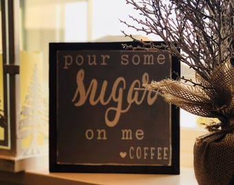 Pour some sugar on me | coffee | kitchen office sign | home decor | framed caffine art | handpainted sign