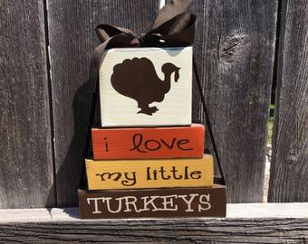 SALE--I love my little Turkeys--Thanksgiving Mini wood blocks, Turkey blocks