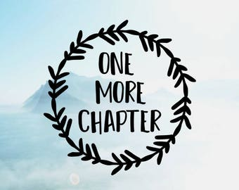 Custom Listing for Graceylou One More Chapter Vinyl Decal