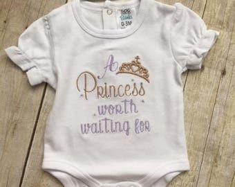 New baby onesie,  A Princess worth waiting for!  for a new Baby Girl,  or baby girl,how precious!