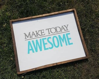 Make today awesome positivity wood sign, motivation, home, office, entryway, gym, business, desk, inspiring, 15x20