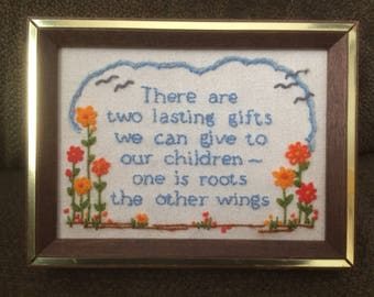 """Framed Hand Stitched Picture """"There are two lasting gifts we can give to our children-one is roots the other wings"""""""