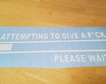 Attemting to give a **** Please Wait Loading Vinyl Decal