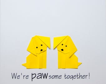 We're PAWsome Together!- Greeting Card