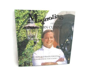 Cookbook - Magnolias Uptown Downtown Southern Cuisine by Donald Barickman - Autographed