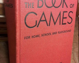 1940s Game Book - Fun for Children - For Home School or Playground - The Book of Games (1946)