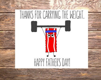 Thanks For Carrying The Weight~ Happy Father's Day! Paleo/Crossfit/Fitness/Bacon Card