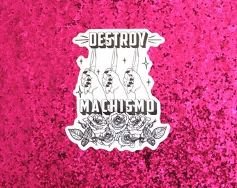 Destroy Machismo sticker