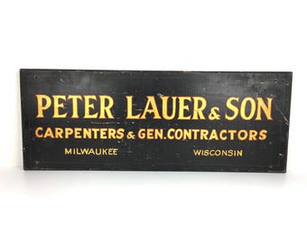 Antique Wood Sign 1920s Hand Painted Wood Sign Peter Lauer and Son General Carpenters and General Contractors Sign Milwaukee Wisconsin