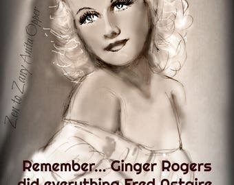 GINGER ROGERS   Prints, Cards and Cards by Anita from Zen to Zany. Choose With Quote or without.
