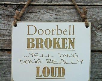 Doorbell Broken, Front Porch Sign, Funny Sign, Funny Decor, Front Door Sign, Porch Humor