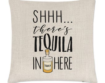 Shhh There's Tequila In Here Linen Cushion Cover