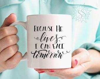 Because He Lives Traditional Mug / Because He Lives Mug / Christian Coffee Mug / Christian Gift Idea / Christian Gifts for Women / THW308