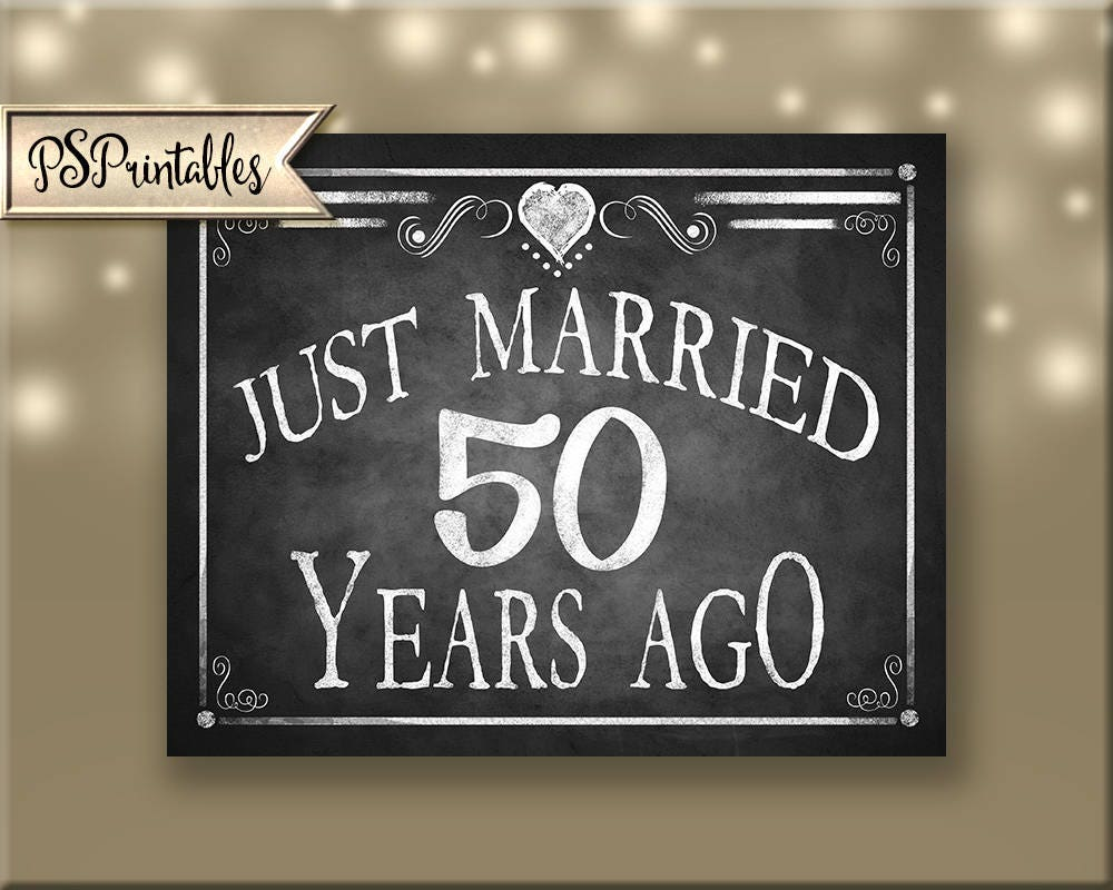 50th Anniversary Sign Printable Party Sign Just Married